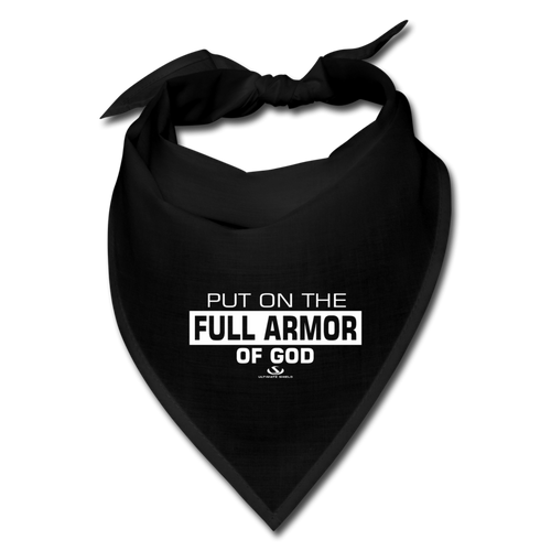 PUT ON THE FULL ARMOR OF GOD Bandana - black