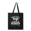 BE HAPPY WITH YOUR WIFE Tote Bag - black
