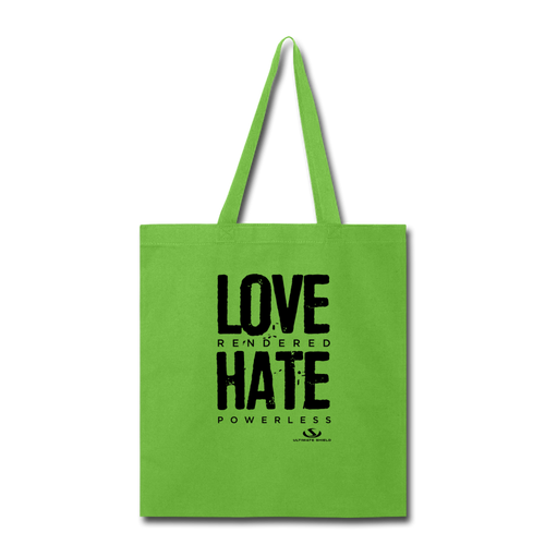 LOVE RENDERED HATE POWERLESS Tote Bag - lime green