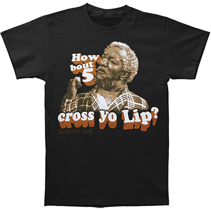 Sanford And Son- How Bout 5 Cross Yo Lip Adult Fitted T-Shirt - Kryptonite Character Store