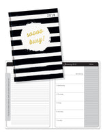 "2018 Perfect Planner- ""Sooo Busy"" Black and White Stripe- 18 Month"