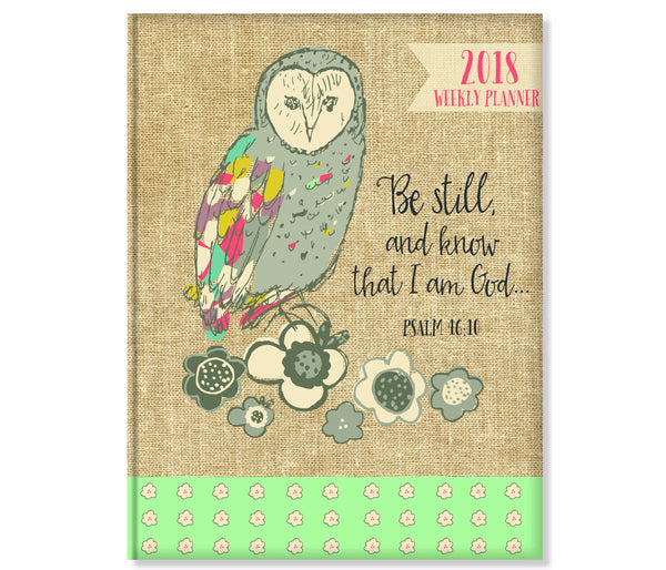 "2018 Weekly Planner- ""Be Still"" Owl- 18 Month"