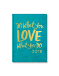 "2018 Perfect Planner- ""Do What You LOVE What You Do"" - 18 Month"