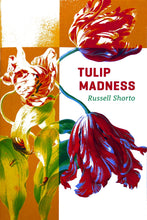 Tulip Madness by Russell Shorto