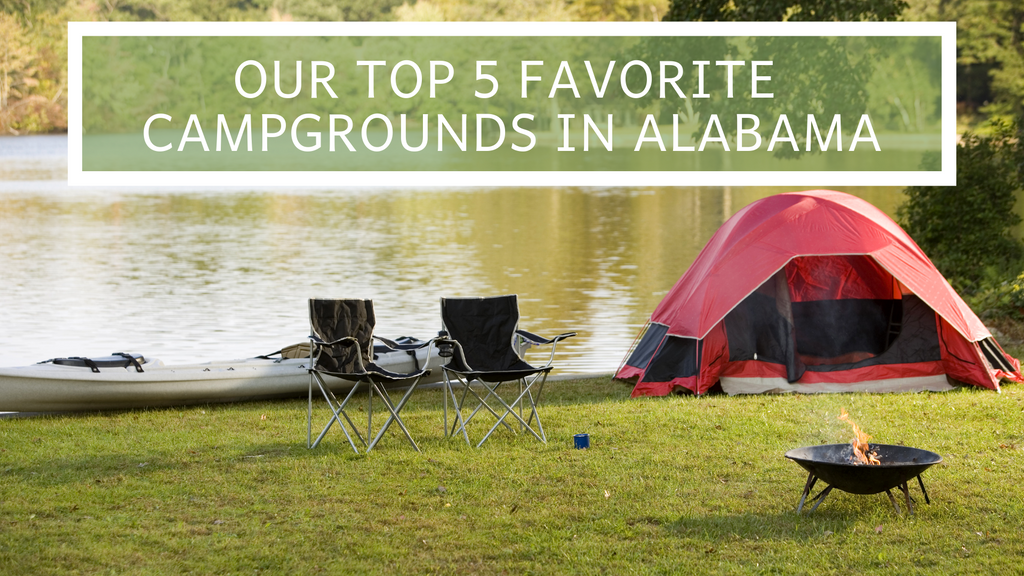 Our Top 5 Favorite Campgrounds in Alabama