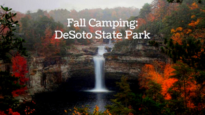 Fall Camping Weekend Getaway: DeSoto State Park
