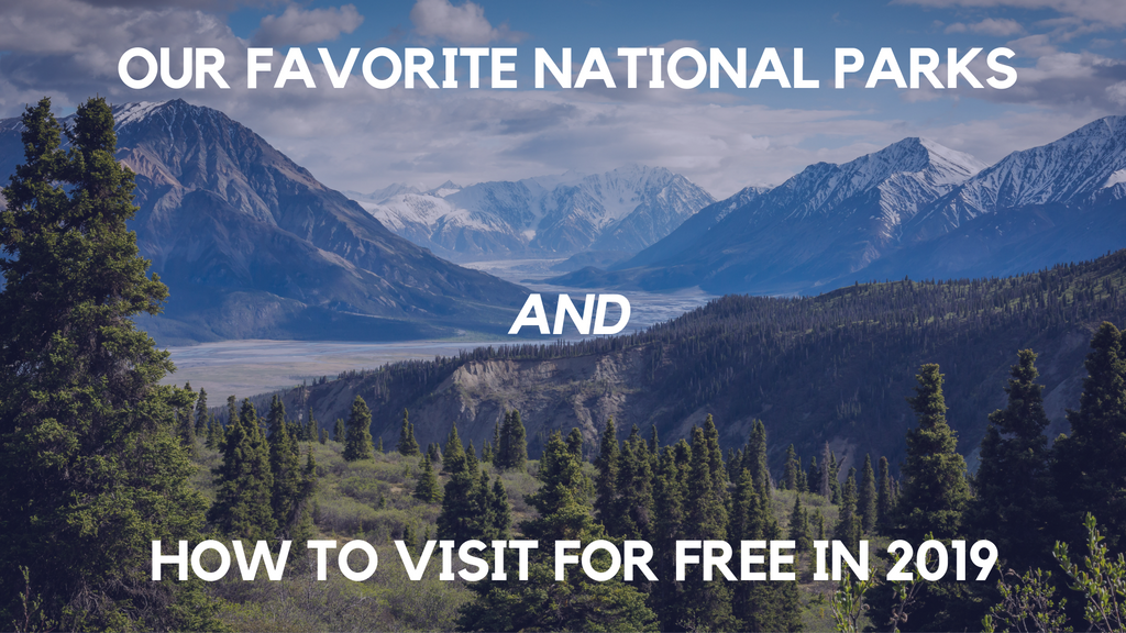Our Favorite National Parks and How to Visit for Free in 2019