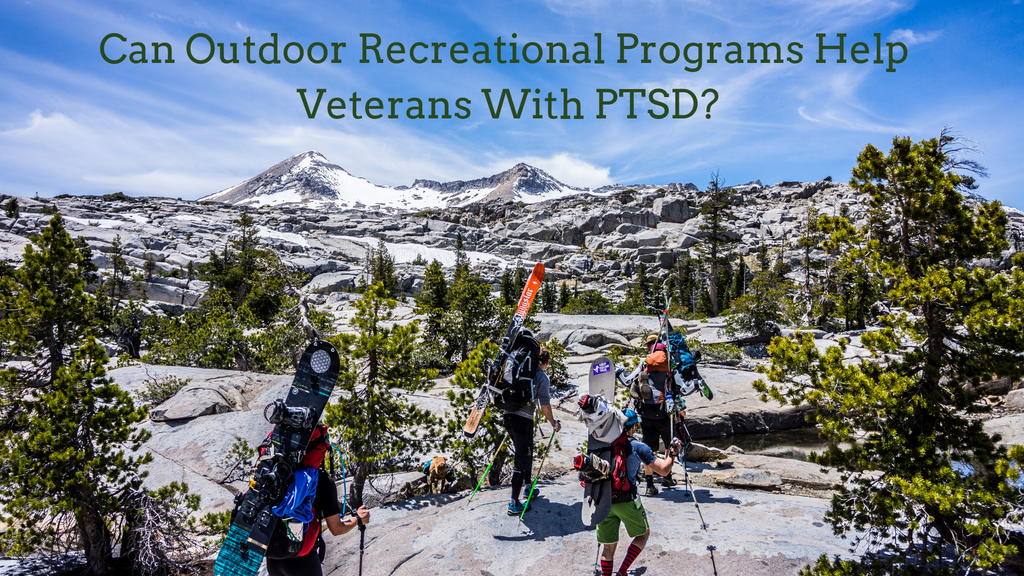 Can Outdoor Recreational Programs Help Veterans With PTSD?