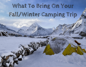 What To Bring On Your Fall/Winter Camping Trip