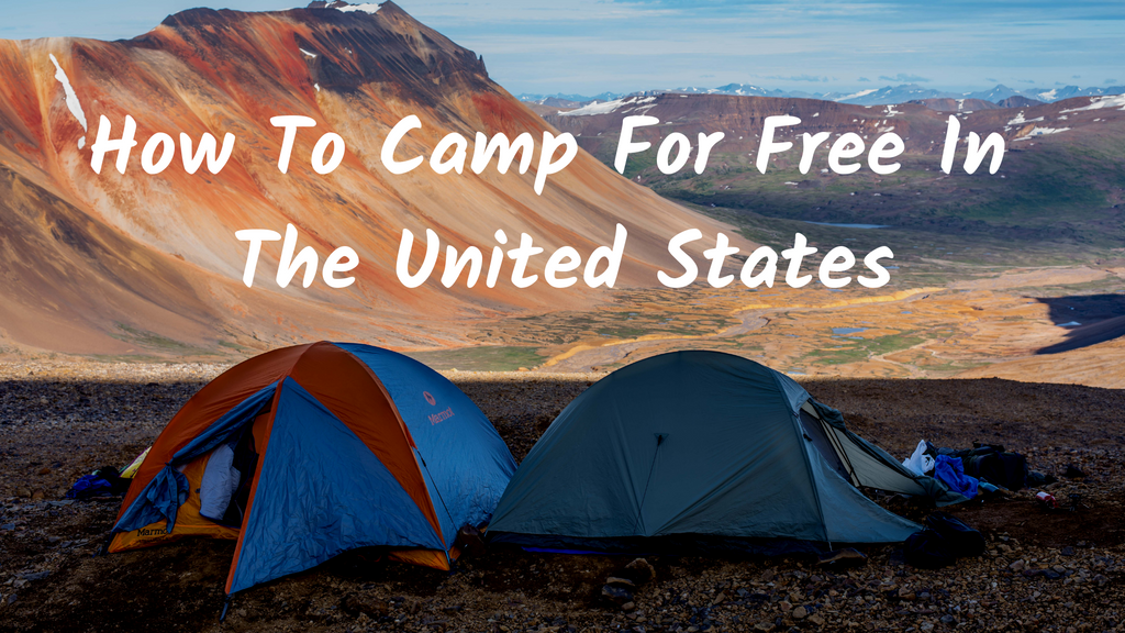 Camping For Free In The United States