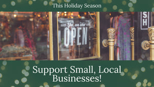 Support Small, Local Businesses this Holiday Season