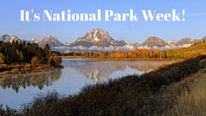 It's National Park Week!