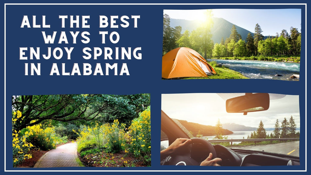 All the Best Ways to Enjoy Spring in Alabama