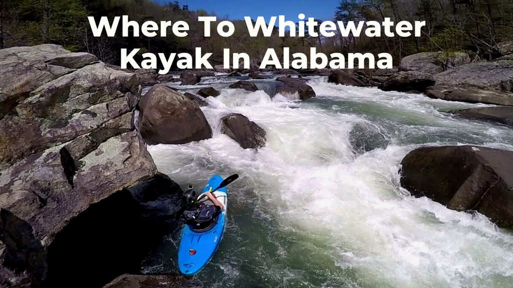 GO-KOT Camping Cot Getaways: Where To Whitewater Kayak in Alabama