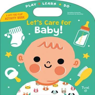 Let's Care for Baby! Chronicle Books - Babies in Bloom