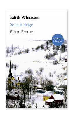 Front cover of Ethan Frome / Sous la neige by Edith Wharton