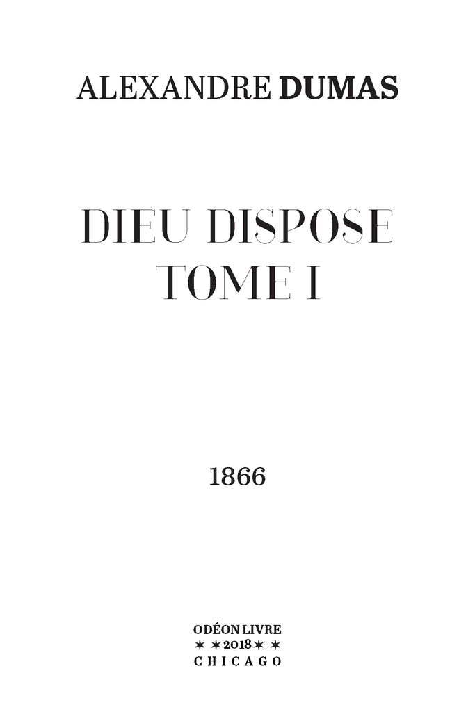 Dieu dispose - Tome I