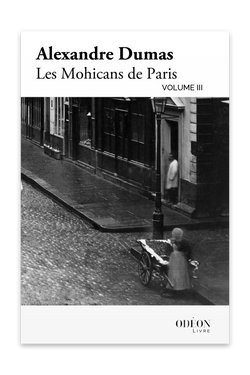 Front cover of Les Mohicans de Paris - Volume III by Alexandre Dumas