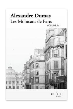 Front cover of Les Mohicans de Paris - Volume IV by Alexandre Dumas
