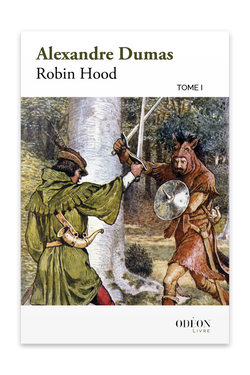 Front cover of Robin Hood - Tome I by Alexandre Dumas