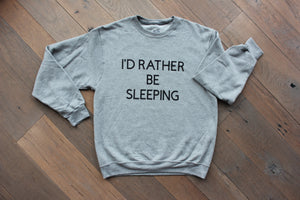 """I'D RATHER BE SLEEPING"" Sweatshirt - Femme Fête"