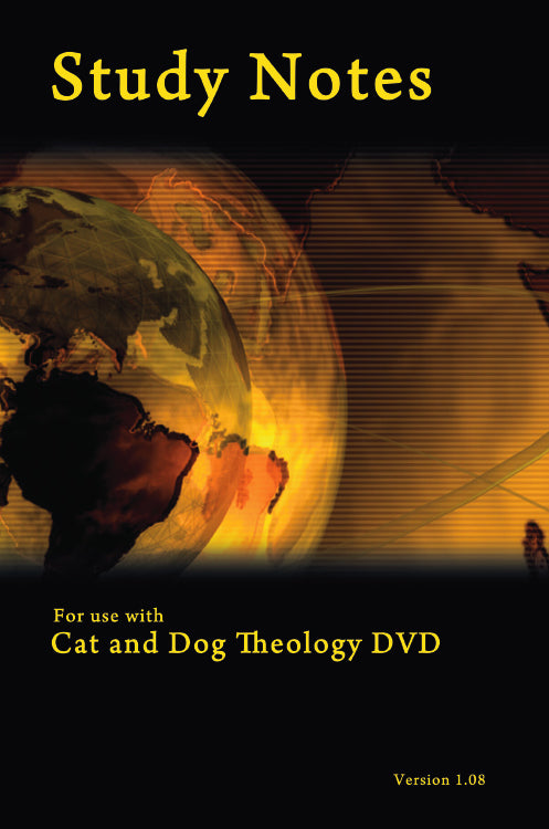 Cat and Dog Theology DVD Notes