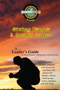 Giving Prayer A Second Chance - Leader's Guide