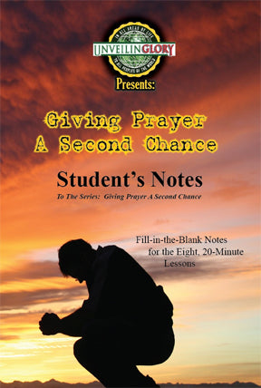 Giving Prayer A Second Chance - Student's Notes