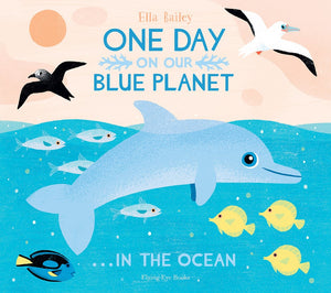 One Day On Our Blue Planet...In The Ocean