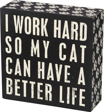 Better Life Cat Sign