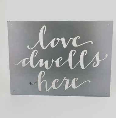 Love Dwells Here Metal Art