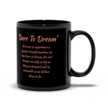 "MA_Mugs-""Dare to Dream"" 11oz Black Mug"