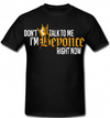 """Don't Talk to Me, I'm BEYONCE Right Now."" T-Shirt (Black)"