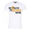 """Don't Talk to Me, I'm BEYONCE Right Now."" T-Shirt (White)"