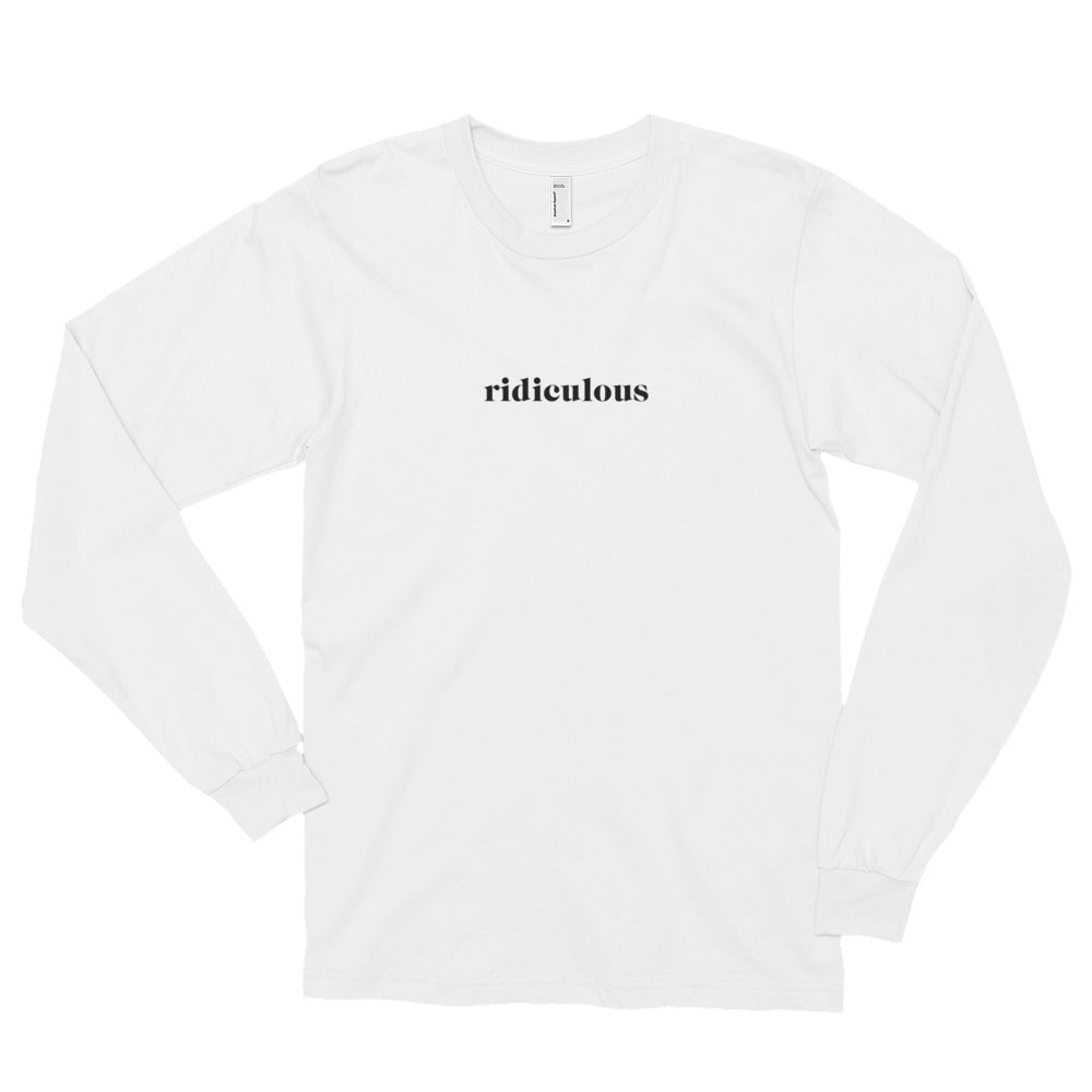 Ridiculous Long-Sleeved Tee (white)