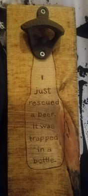 I just rescued a ... Bottle opener - Odin's Eye Art,  - woodburning, Odin's Eye Art - Odin's Eye Art