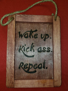 Wake up, Kick Ass, Repeat - Odin's Eye Art,  - woodburning, Odin's Eye Art - Odin's Eye Art