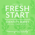 Fresh Start: Identity Video Series