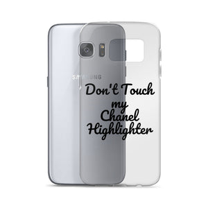 Don't Touch my Chanel Highlighter-Samsung Case