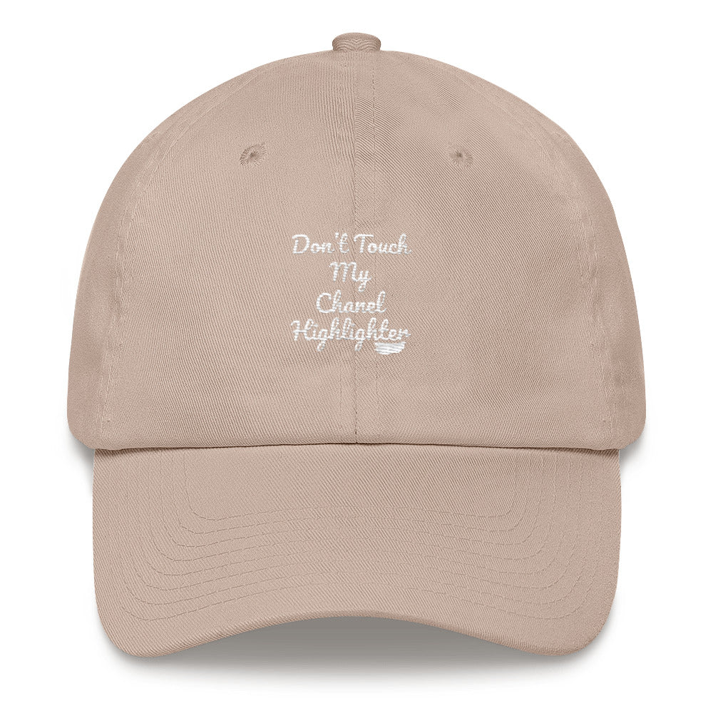 Don't Touch My Chanel Highlighter (White Text)- Dad hat