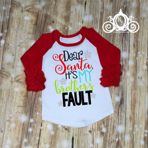 Dear Santa, It's My Brothers/Sisters Fault Girls Ruffle Raglan Shirt