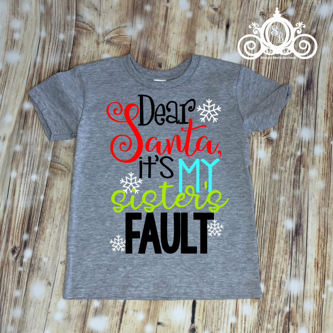 Dear Santa, It's My Brothers/Sisters Fault TShirt