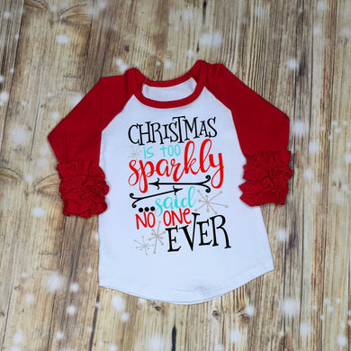 Christmas is Too Sparkly Girls Ruffle Raglan Shirt