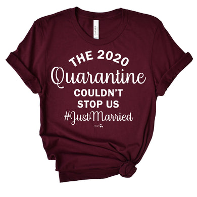 Quarantine Couldn't Stop Us Graphic Tee
