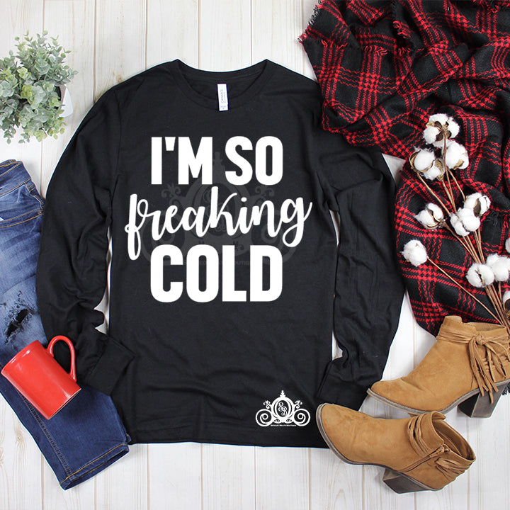 I'm So Freakin Cold Graphic Tee