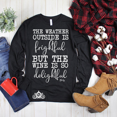 Weather Outside is Frightful Wine Graphic Tee