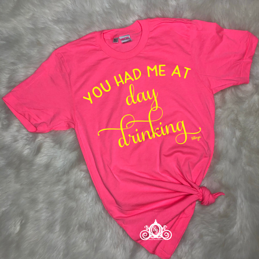 You Had Me at Day Drinkin Graphic Tee