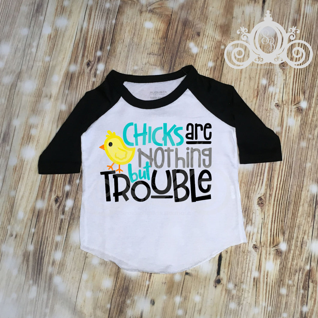 Chicks are Nothing But Trouble Boys Easter Shirt