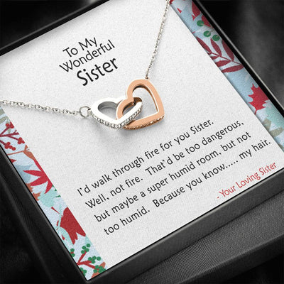 To My Sister - Walk Through Fire - Necklace