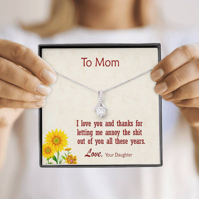 To Mom - Thanks for Letting Me Annoy You - Necklace